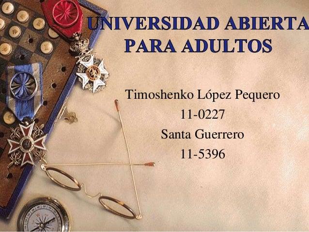 Timoshenko López Pequero        11-0227     Santa Guerrero        11-5396