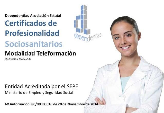 Dependentias Asociación Estatal  Certificados de  Profesionalidad  Sociosanitarios  Modalidad Teleformación  SSCS0108 y SS...