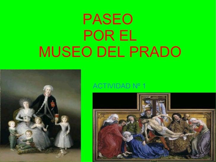 PASEO    POR ELMUSEO DEL PRADO     ACTIVIDAD Nº 1
