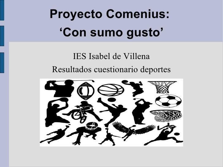 Proyecto Comenius:  'Con sumo gusto' IES Isabel de Villena Resultados cuestionario deportes
