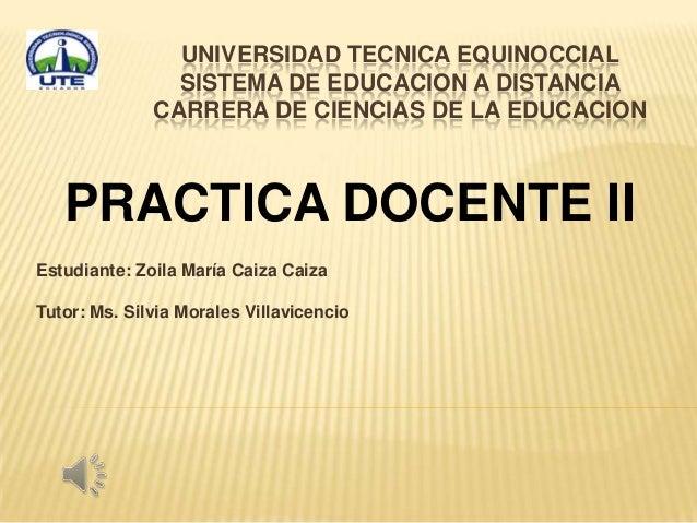 UNIVERSIDAD TECNICA EQUINOCCIAL                SISTEMA DE EDUCACION A DISTANCIA              CARRERA DE CIENCIAS DE LA EDU...
