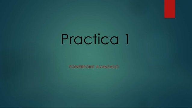 Practica 1 POWERPOINT AVANZADO