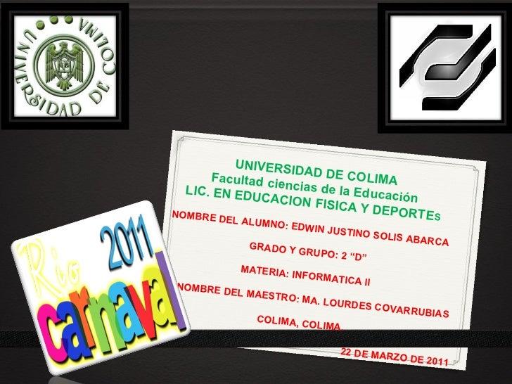 UNIVERSIDAD DE COLIMA Facultad ciencias de la Educación LIC. EN EDUCACION FISICA Y DEPORTE S  NOMBRE DEL ALUMNO: EDWIN JU...