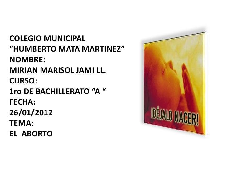 """COLEGIO MUNICIPAL""""HUMBERTO MATA MARTINEZ""""NOMBRE:MIRIAN MARISOL JAMI LL.CURSO:1ro DE BACHILLERATO """"A """"FECHA:26/01/2012TEMA:..."""