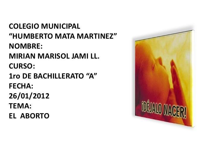 """COLEGIO MUNICIPAL""""HUMBERTO MATA MARTINEZ""""NOMBRE:MIRIAN MARISOL JAMI LL.CURSO:1ro DE BACHILLERATO """"A""""FECHA:26/01/2012TEMA:E..."""