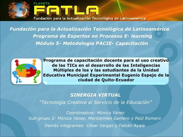 Fundación para la Actualización Tecnológica de Latinoamérica         Programa de Expertos en Procesos E- learning         ...