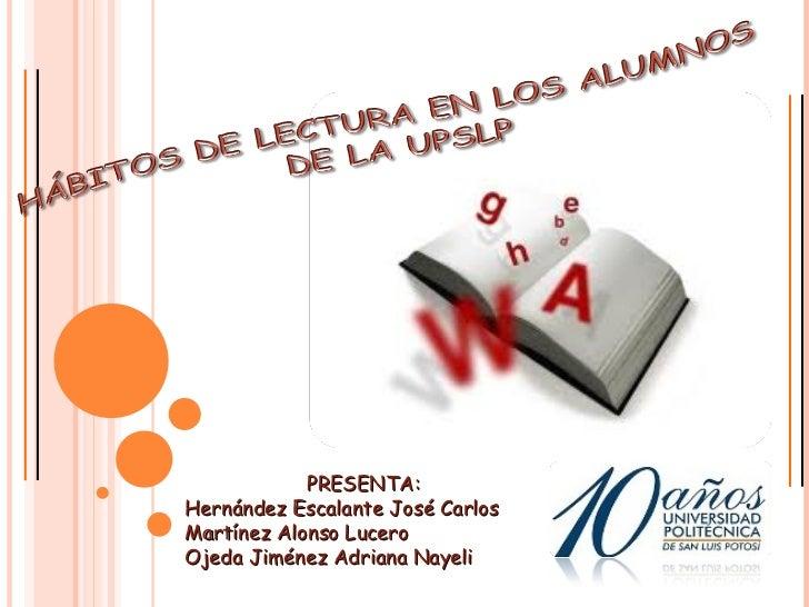 PRESENTA: Hernández Escalante José Carlos Martínez Alonso Lucero Ojeda Jiménez Adriana Nayeli