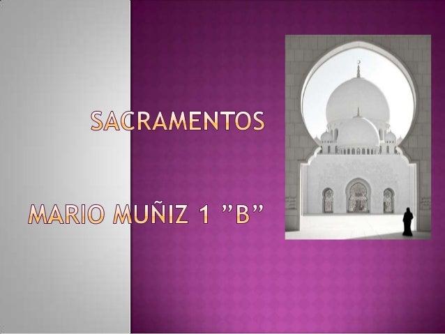  Definición:  Los sacramentos son una serie de actos característicos de varias  corrientes cristianas,, mediante los cua...