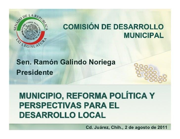 Sen. Ramón Galindo NoriegaPresidente                  Cd. Juárez, Chih., 2 de agosto de 2011