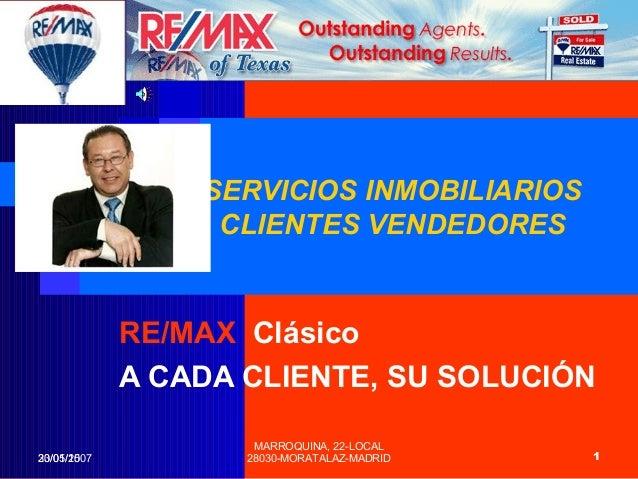 30/01/15 MARROQUINA, 22-LOCAL 28030-MORATALAZ-MADRID23/05/2007 1 SERVICIOS INMOBILIARIOS CLIENTES VENDEDORES RE/MAX Clásic...