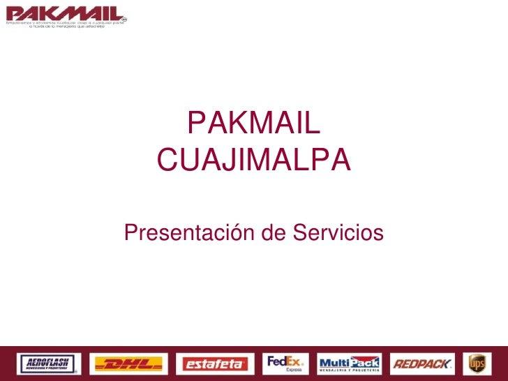 PAKMAIL   CUAJIMALPAPresentación de Servicios