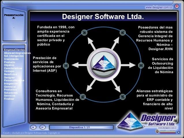 Presentación     A:                                    Designer Software Ltda.       '                          Fundada en...