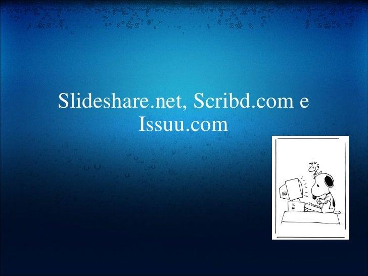 Slideshare.net, Scribd.com e Issuu.com