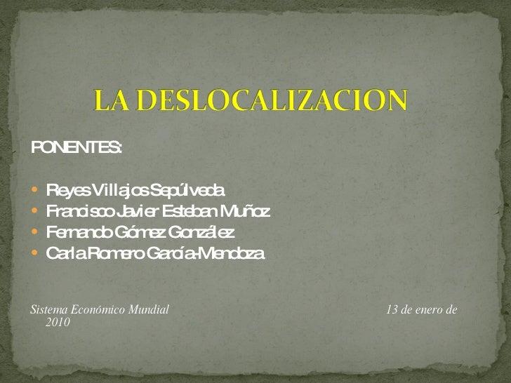 <ul><li>PONENTES: </li></ul><ul><li>Reyes Villajos Sepúlveda </li></ul><ul><li>Francisco Javier Esteban Muñoz </li></ul><u...