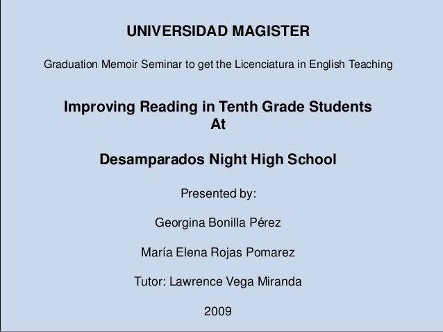 UNIVERSIDAD MAGISTER Graduation Memoir Seminar to get the Licenciatura in English Teaching  Improving Reading in Tenth Gra...