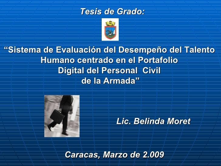 """Caracas, Marzo de 2.009 Tesis de Grado: """" Sistema de Evaluación del Desempeño del Talento  Humano centrado en el Portafoli..."""