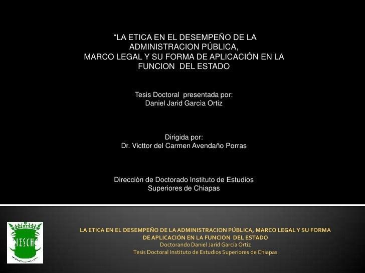 """""""LA ETICA EN EL DESEMPEÑO DE LA          ADMINISTRACION PÚBLICA, MARCO LEGAL Y SU FORMA DE APLICACIÓN EN LA            FUN..."""