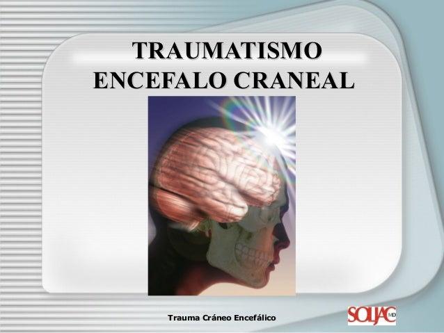 Presentacion de trauma de craneo1.ppt.pot Slide 2