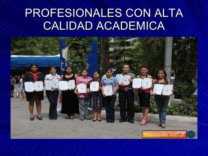 PROFESIONALES CON ALTA CALIDAD ACADEMICA