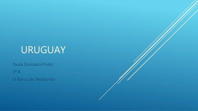 URUGUAY Paula Domaica Prieto 3ª A O Barco de Valdeorras