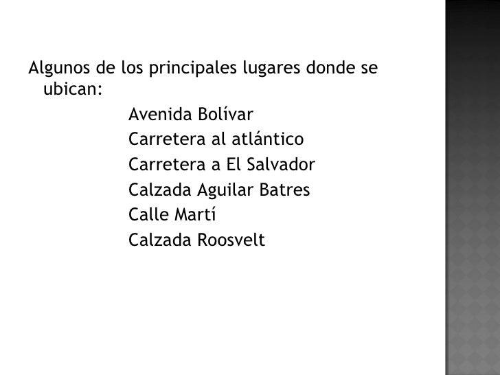 <ul><li>Algunos de los principales lugares donde se ubican:  </li></ul><ul><li>Avenida Bolívar </li></ul><ul><li>Carretera...