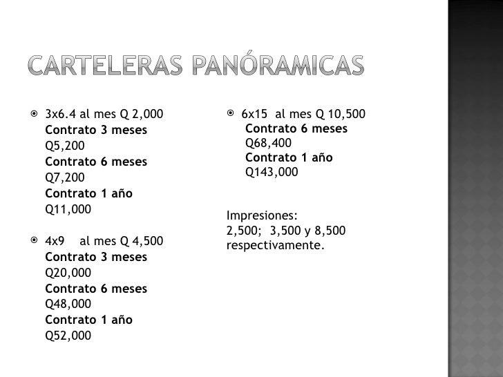 <ul><li>3x6.4 al mes Q 2,000 </li></ul><ul><li>Contrato 3 meses  </li></ul><ul><li>Q5,200 </li></ul><ul><li>Contrato 6 mes...