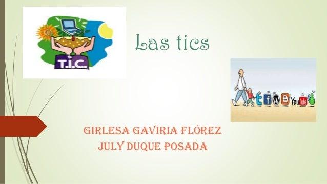 Las tics Girlesa Gaviria Flórez July Duque Posada
