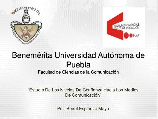 """Benemérita Universidad Autónoma de              Puebla        Facultad de Ciencias de la Comunicación    """"Estudio De Los N..."""