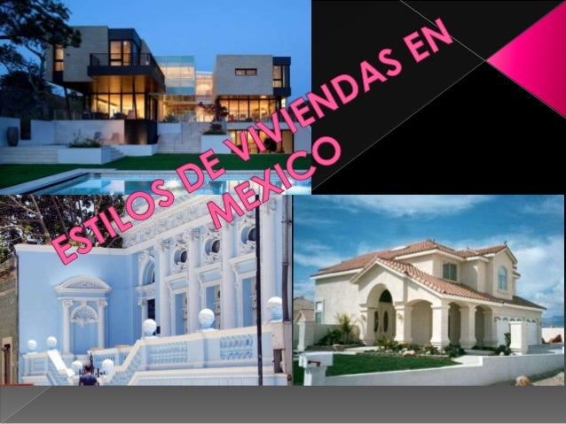Estilos de viviendas en mexico for Estilos de viviendas