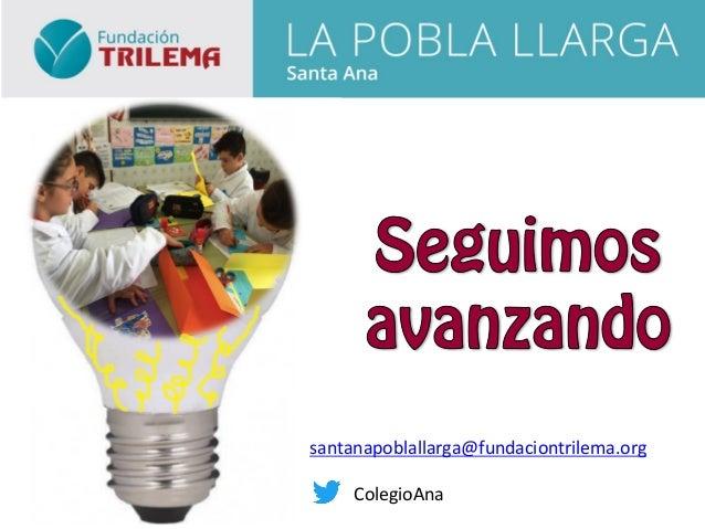 santanapoblallarga@fundaciontrilema.org                          ColegioAna