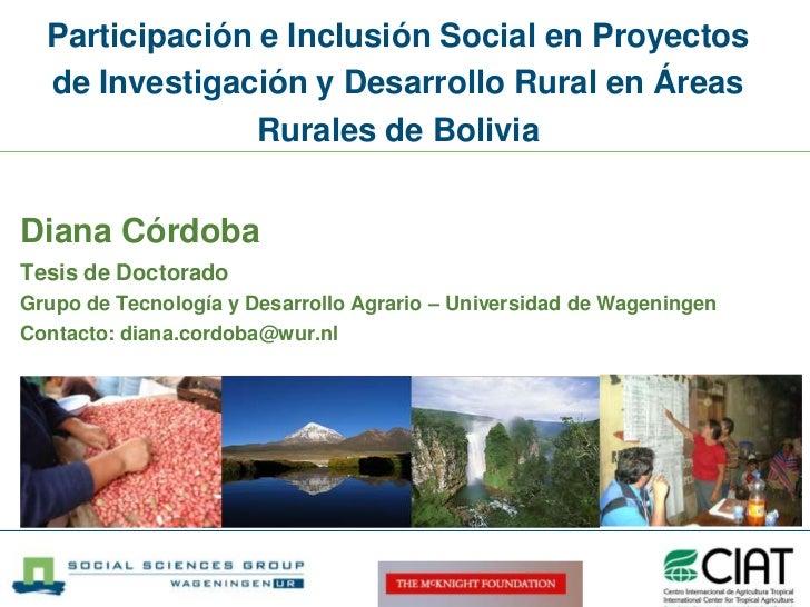 Participación e Inclusión Social en Proyectos de Investigación y Desarrollo Rural en Áreas Rurales de Bolivia<br />Diana C...