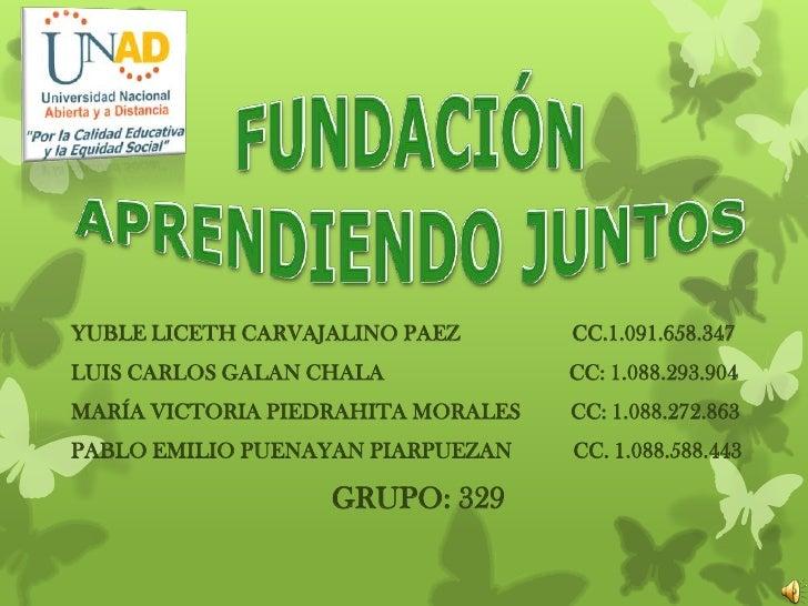 YUBLE LICETH CARVAJALINO PAEZ       CC.1.091.658.347LUIS CARLOS GALAN CHALA             CC: 1.088.293.904MARÍA VICTORIA PI...