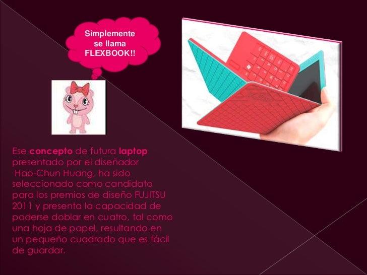 Simplemente                 se llama               FLEXBOOK!!Ese concepto de futura laptoppresentado por el diseñador Hao-...