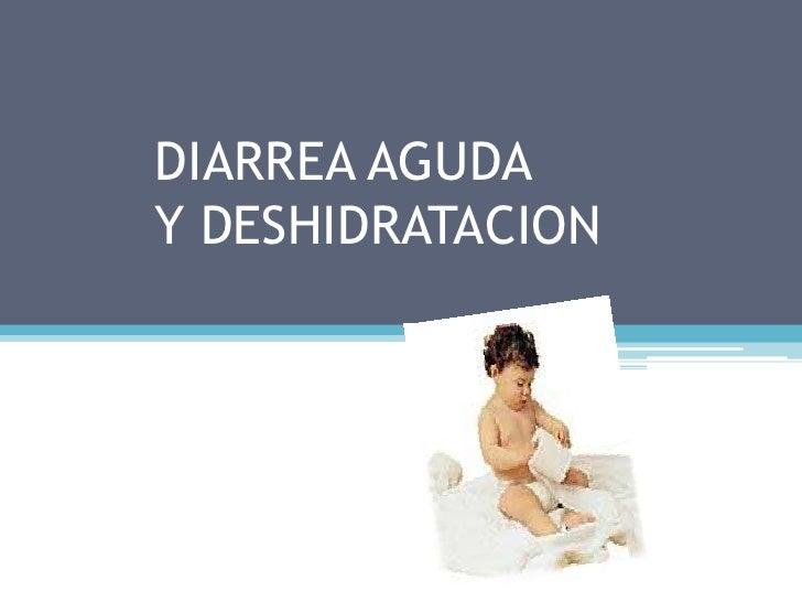 DIARREA AGUDA Y DESHIDRATACION<br />