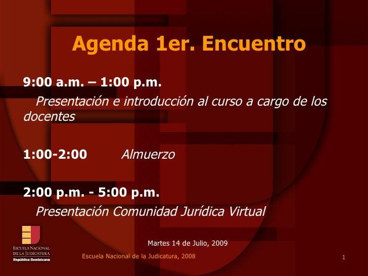 Agenda 1er. Encuentro 9:00 a.m. – 1:00 p.m.   Presentación e introducción al curso a cargo de los docentes  1:00-2:00     ...