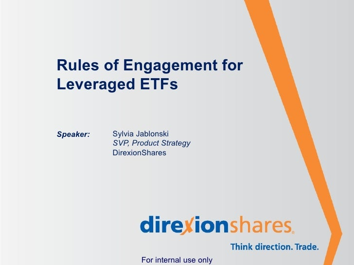 Rules of Engagement forLeveraged ETFsSpeaker:   Sylvia Jablonski           SVP, Product Strategy           DirexionShares ...