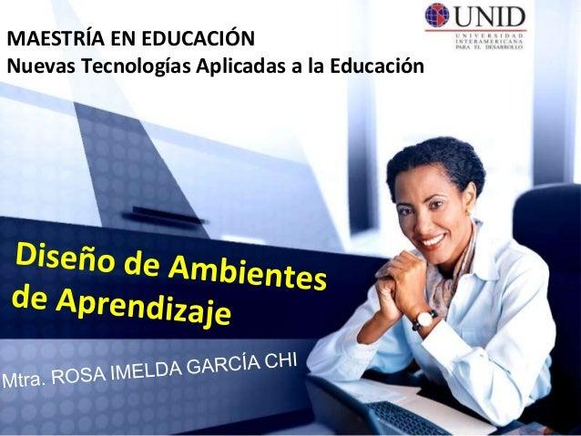 MAESTRÍA EN EDUCACIÓNNuevas Tecnologías Aplicadas a la Educación