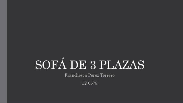 SOFÁ DE 3 PLAZAS Franchesca Perez Terrero 12-0678