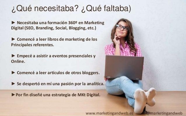 Plan De Acciones Básico De un Blog Definí objetivos Perfil de usuario Diseñé un plan de acciones www.marketingandweb.es #D...