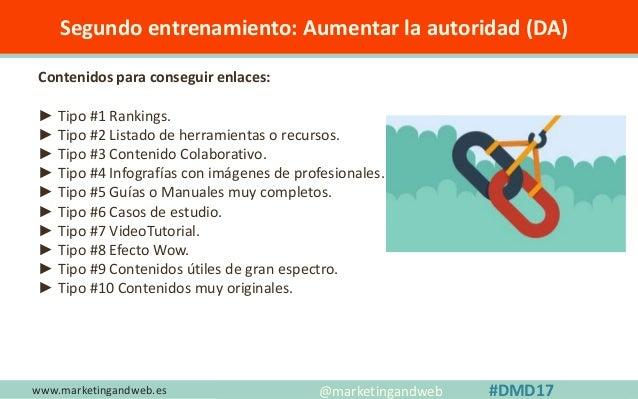 www.marketingandweb.es #SEO2015 @marketingandweb @semrush@marketingandweb #DMD17 BONUS: Consigue en 5 minutos un enlace DA...