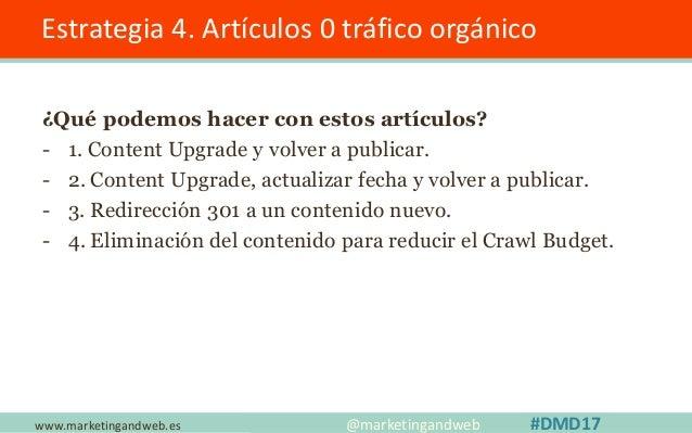 www.marketingandweb.es Estrategia 5. SEO On Page Avanzado @marketingandweb #DMD17 ¿Sabías que la Meta description de una m...
