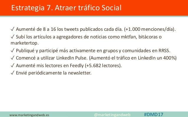 www.marketingandweb.es Estrategia 8. ¿Quién comparte mis contenidos? @marketingandweb #DMD17