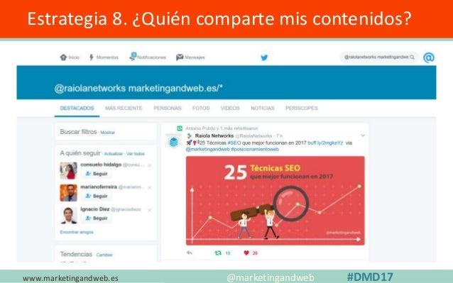 www.marketingandweb.es Estrategia 9. ¿Quién comparte mis imágenes? @marketingandweb #DMD17