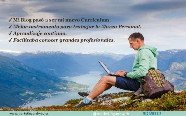 www.marketingandweb.es #SEO2015 @marketingandweb @semrush@marketingandweb #DMD17 ✓ Mi Blog pasó a ser mi nuevo Curriculum....