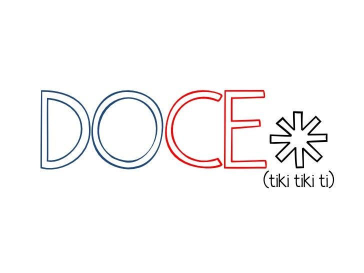 DOCE*   (tiki tiki ti)