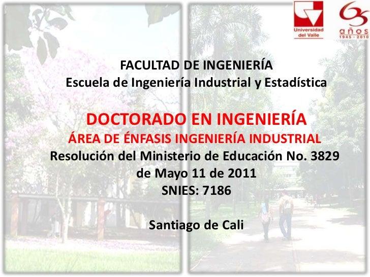 FACULTAD DE INGENIERÍA<br />Escuela de Ingeniería Industrial y Estadística<br />DOCTORADO EN INGENIERÍA<br />ÁREA DE ÉNFAS...