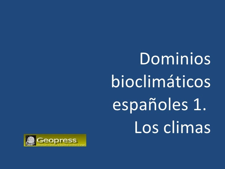 Dominios bioclimáticos españoles 1.  Los climas
