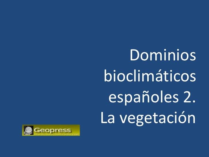 Dominiosbioclimáticos españoles 2.La vegetación