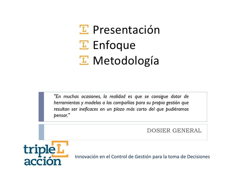"""Presentación                  Enfoque                  Metodología""""En muchas ocasiones, la realidad es que se consigue dot..."""