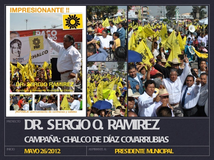 PROYECTO           DR. SERGIO O. RAMIREZ           CAMPAÑA: CHALCO DE DÍAZ COVARRUBIASINICIO                    ASPIRANTE ...